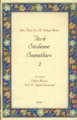 Türk Süsleme Sanatları -2-