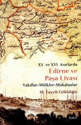 Edirne ve Paşa Livası - Vakıflar-Mülkler-Mukataalar %40 indirimli M. T