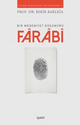 Bir Medeniyet Düşünürü Fârâbî