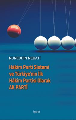 Hâkim Parti Sistemi ve Türkiye'nin İlk Hâkim Partisi Olarak AK PARTİ N
