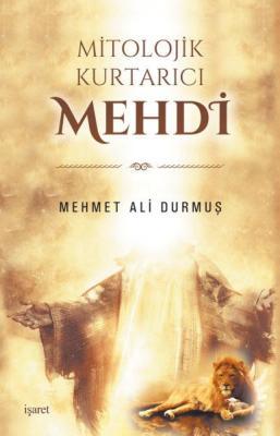 Mitolojik Kurtarıcı Mehdi %40 indirimli Mehmed Ali Durmuş