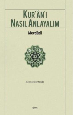 Kur'an'ı Nasıl Anlayalım %35 indirimli Ebu'l A'lâ Mevdudi