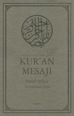 Nüzul Sırasına Göre Kur'an Mesajı Meal-Tefsir