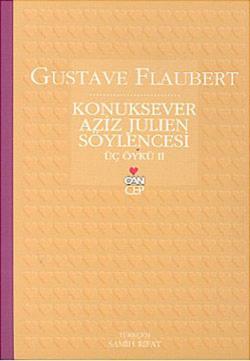 Konuksever Aziz Julien Söylencesi - Gustave Flaubert | Yeni ve İkinci
