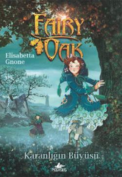 Fairy Oak 2 - Karanlığın Büyüsü - Elisabetta Gnone | Yeni ve İkinci El
