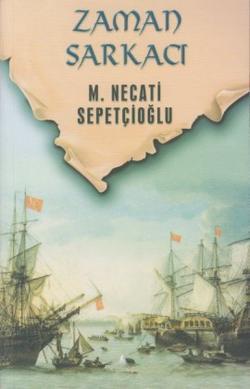 Zaman Sarkacı - Bütün Eserleri 40 - Mustafa Necati Sepetçioğlu | Yeni