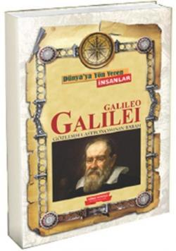 GALILEO GALILEI DÜNYAYA YÖN VEREN İNSANLAR