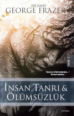 İnsan, Tanrı & Ölümsüzlük - James George Frazer | Yeni ve İkinci El Uc