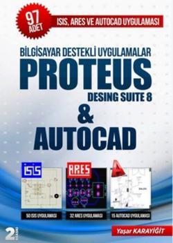 Bilgisayar Destekli Uygulamalar Proteus Desing Suite 8 & Autocad