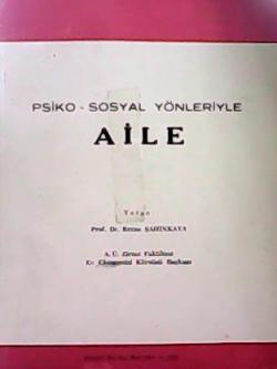PSİKO-SOSYAL YÖNLERİYLE AİLE