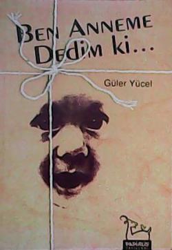 BEN ANNEME DEDİM Kİ
