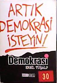 ARTIK DEMOKRASİ İSTEYİN