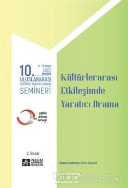 """10. Uluslararası Eğitimde Yaratıcı Drama Semineri (2005) """"Kültürler Arası Etkileşimde Yaratıcı Drama"""""""