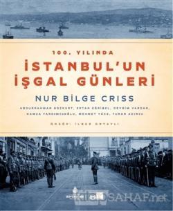 100. Yılında İstanbul'un İşgal Günleri (Ciltli)