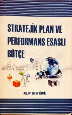 Stratejik Plan VE PERFORMANS ESASLI BÜTÇE