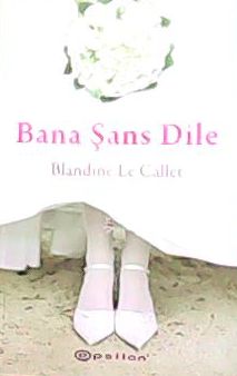 BANA ŞANS DİLE