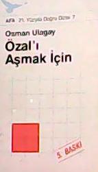 ÖZAL'I AŞMAK İÇİN