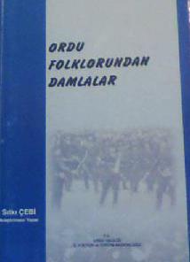 ORDU FOLKLORUNDAN DAMLALAR