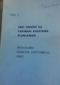 PERT TEKNİĞİ İLE TARIMSAL KALKINMA PLANLAMASI CİLT 1