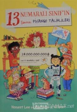 13 Numaralı Sınıf'ın Şanssız Piyango Talihlileri