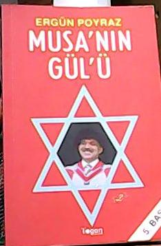 MUSA'NIN GÜLÜ