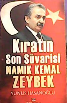 Kırat'ın Son Süvarisi NAMIK KEMAL ZEYREK
