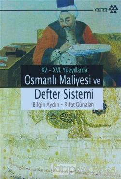 15 - 16. Yüzyıllarda Osmanlı Maliyesi ve Defter Sistemi
