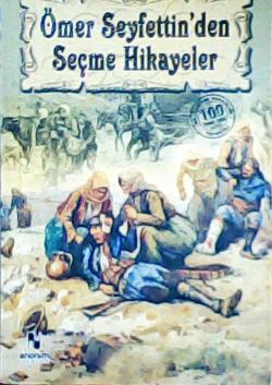 ÖMER SEYFETTİN'DEN SEÇME HİKAYELER