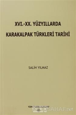 16. - 20. Yüzyıllarda Karakalpak Türkleri Tarihi