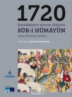 1720 Şehzadelerin Sünnet Düğünü Sur-ı Hümayun