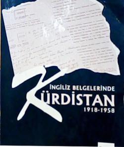 İNGİLİZ BELGELERİNDE KÜRDİSTAN 1918-1958