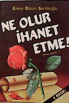 NE OLUR İHANET ETME
