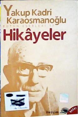 Hikayeler - Yakup Kadri Karaosmanoğlu | Yeni ve İkinci El Ucuz Kitabın