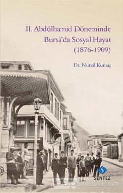 2. Abdülhamid Döneminde Bursa'da Sosyal Hayat (1876-1909)