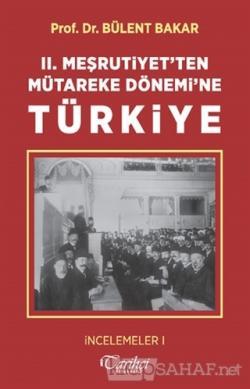 2. Meşrutiyet'ten Mütareke Dönemi'ne Türkiye