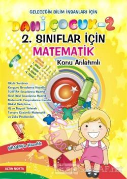 Dahi Çocuk 2. Sınıflar İçin Matematik BİLSEM'e Hazırlık Konu Anlatımlı