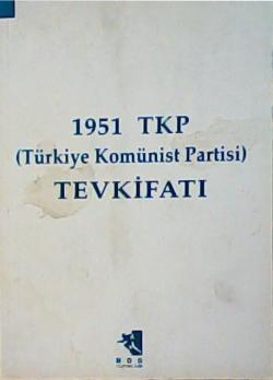 1951 TKP (TÜRKİYE KOMÜNİST PARTİSİ) TEVKİFATI