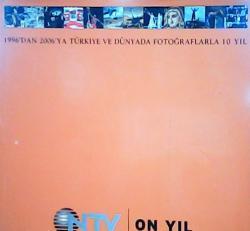 1996´dan 2006´ya Türkiye ve Dünyada Fotoğraflarla On YıL