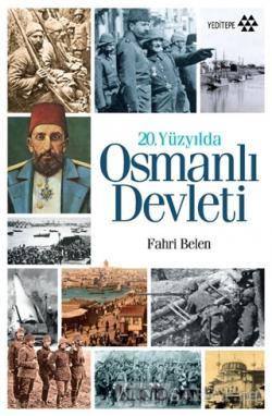 20. Yüzyılda Osmanlı Devleti