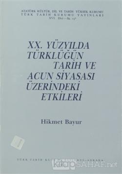 20. Yüzyılda Türklüğün Tarih ve Acun Siyasası Üzerindeki Etkileri