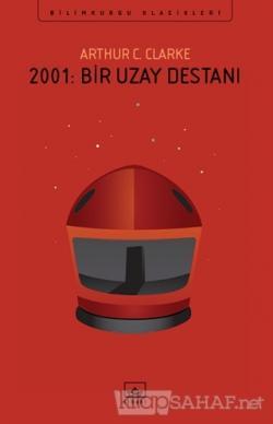2001: Bir Uzay Destanı - Arthur C. Clarke-   Yeni ve İkinci El Ucuz Ki