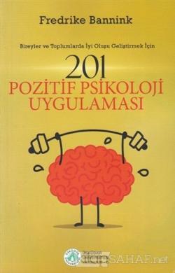 201 Pozitif Psikoloji Uygulaması - Fredrike Bannink- | Yeni ve İkinci