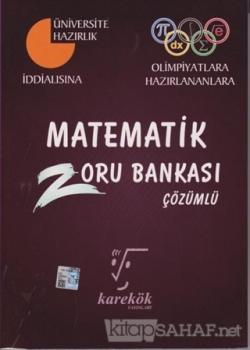 2018 Matematik Çözümlü Zoru Bankası