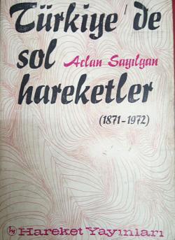 TÜRKİYE'DE SOL HAREKETLER 1871-1972