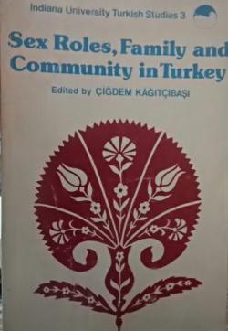 SEX ROLES, FAMILY, & COMMUNITY IN TURKEY