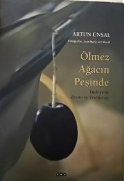 Ölmez Ağacın Peşinde Türkiye'de Zeytin ve Zeytinyağı (Büyük Boy)