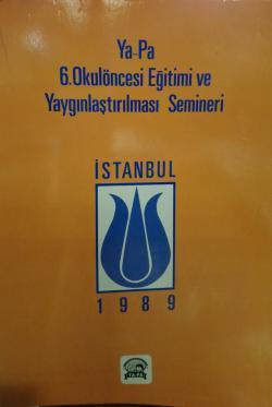 6. okulöncesi eğitimi ve yaygınlaştırılması semineri
