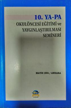 10. okulöncesi eğitimi ve yaygınlaştırılması semineri