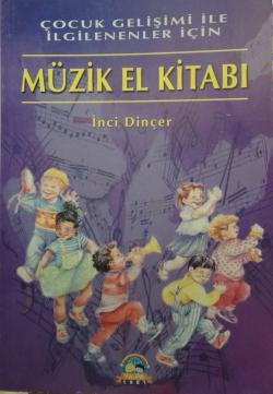 çocuk gelişimi ile ilgilenenler için müzik el kitabı