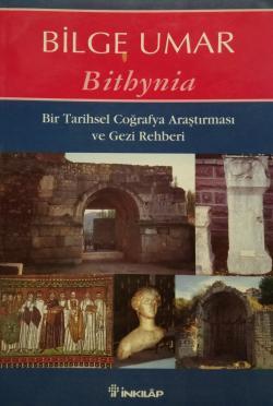 Bir Tarihsel Coğrafya Araştırması ve Gezi Rehberi Bithynia